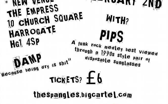 The Spangles/PIPS/Damp – Harrogate, The Empress – 2nd February 2019