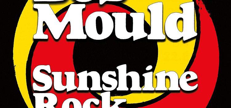 Bob Mould – Sunshine Rock (Merge Records)