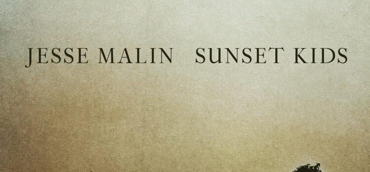 Jesse Malin – 'Sunset Kids' (Wicked Cool Records)