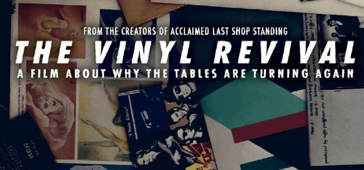 THE VINYL REVIVAL – Fascinating documentary from the makers of Last Shop Standing