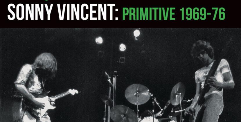 Sonny Vincent – Diamond Distance & Liquid Fury '69-'76 (Hozac Records)