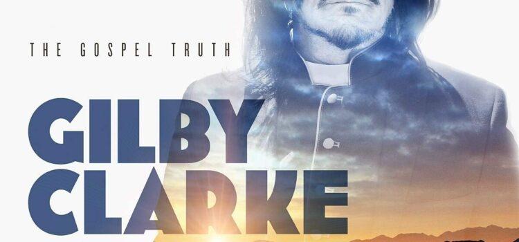 Gilby Clarke – 'The Gospel Truth' (Golden Robot Records)