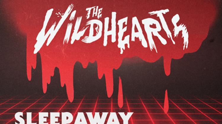 The Wildhearts – brand new single 'Sleepaway' with tasty video.