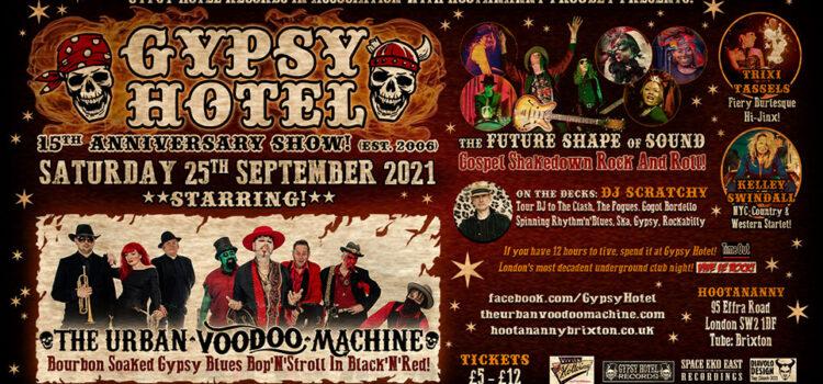 Gypsy Hotel 15th Anniversary Show – Hootananny, Brixton – 25th September 2021